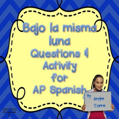 Bajo la misma luna questions and Activity for AP Spanish