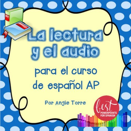 La lectura y el audio PowerPoint for AP Spanish
