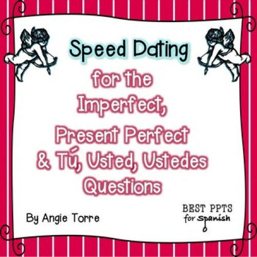 Spanish Speed Dating for the Imperfect, Present Perfect, & Tú, Ud. Uds. Questions