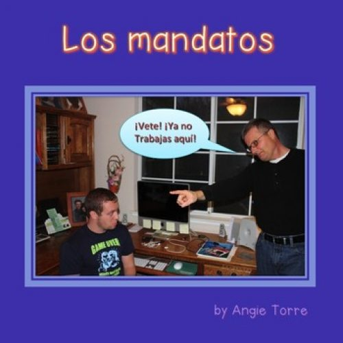Mandatos Commands Activities and TPRS for Spanish Two, Three and Four