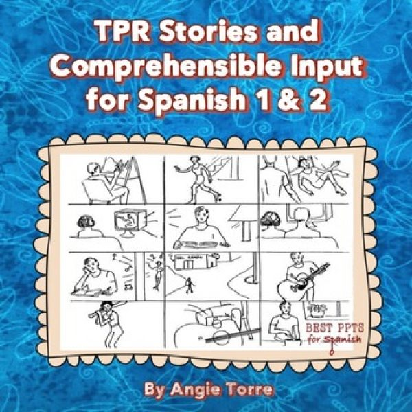 TPR Stories and Comprehensible Input for Spanish One and Two
