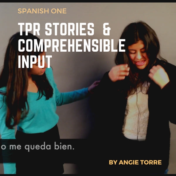 Spanish One TPRS and Comprehensible Input