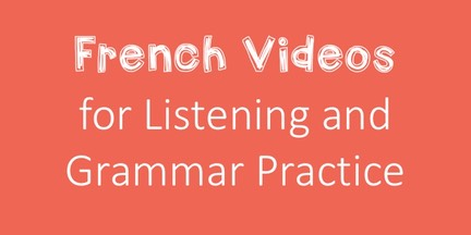 Using Videos for Comprehensible Input: French Videos