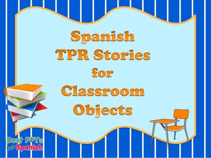 Spanish TPR Stories for Classroom Objects