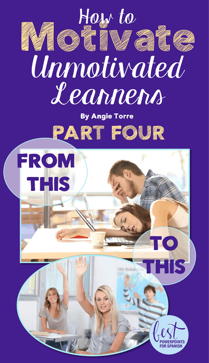 How to Motivate Unmotivated Learners, Part Four