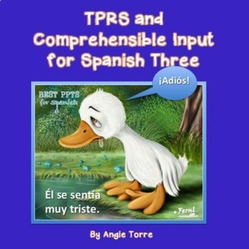 Spanish Three TPR Stories and Comprehensible Input