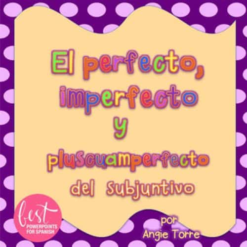 Spanish imperfect subjunctive, Spanish perfect, imperfect, pluperfect Subjunctive Powerpoints