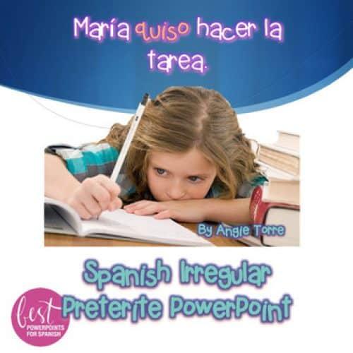 Spanish Irregular Preterite PowerPoint María quiso hacer la tarea