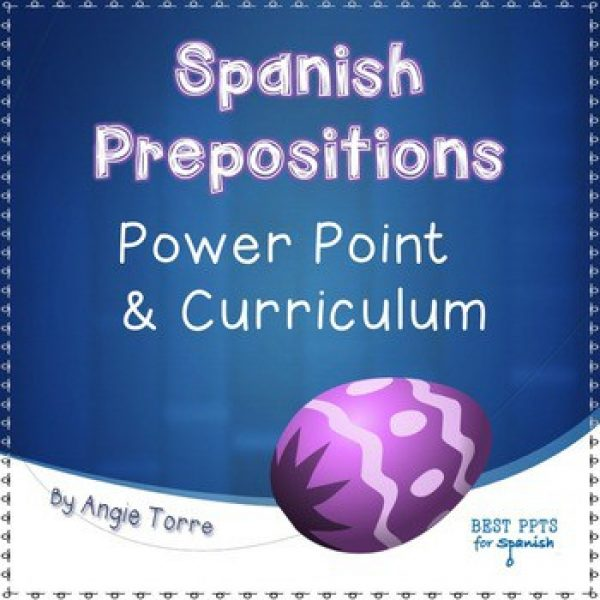 Spanish Prepositions PowerPoint and Curriculum