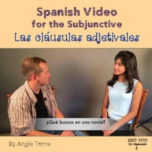 Spanish Video for the Subjunctive, las cláusulas adjetivales