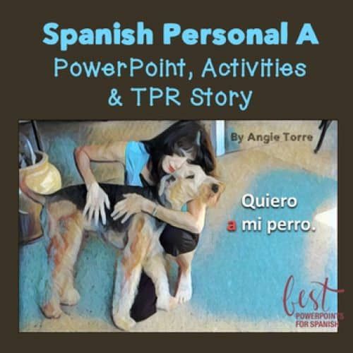 Spanish Personal A PowerPoint, Activities, and TPR Story