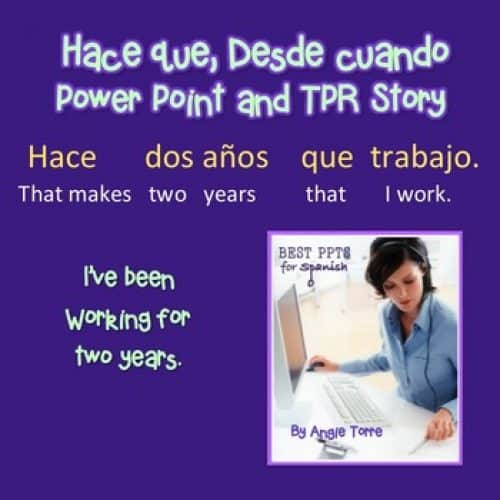 Spanish hace que and desde cuando PowerPoint and TPR Story