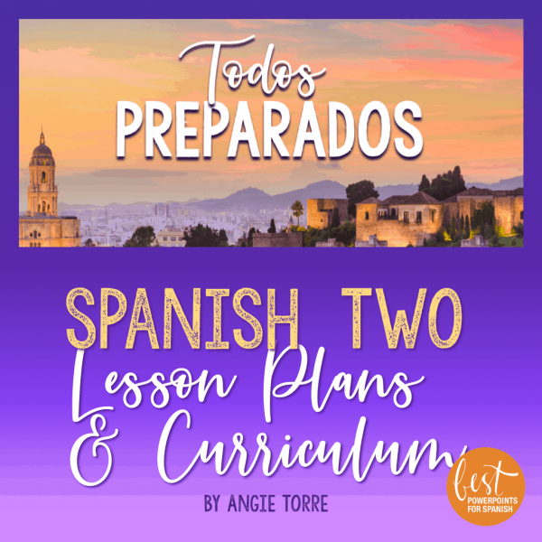Spanish Two Lesson Plans and Curriculum for an Entire Year