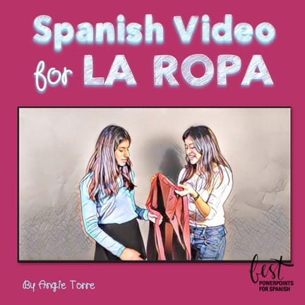 Targeted Comprehensible Input: Spanish Video for La ropa