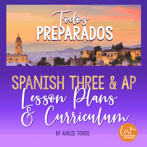 Spanish Three and AP Lesson Plans Todos preparados
