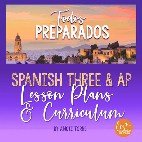 Spanish Three and AP Lesson Plans Todos preparados