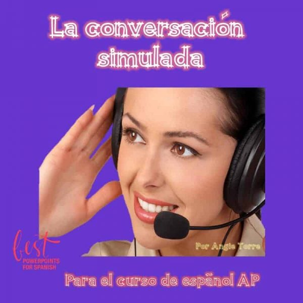 La conversación simulada PowerPoint for AP Spanish