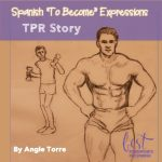 Spanish To Become Expressions TPR Story