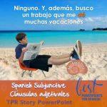 Spanish Subjunctive: Cláusulas Adjetivales TPR Story PowerPoint