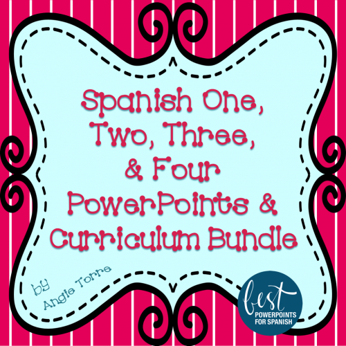 Spanish One, Two, Three, and Four PowerPoints and Curriculum Bundle