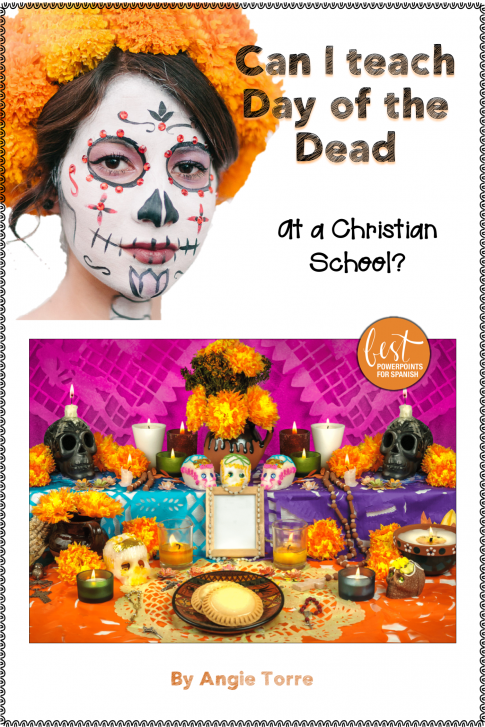 Can I teach about the Day of the Dead at a Christian school? In this blog I talk about what I learned after interviewing three native speakers from different countries about how they celebrate the holiday in their country and suggest ways to teach it at a Christian school. They were not in agreement as to whether the practices conflicted with their Christian beliefs. #DayoftheDead #DíadelosMuertos #MexicanTraditions #AngieTorre #Bestpowerpointsforspanish #calaveras