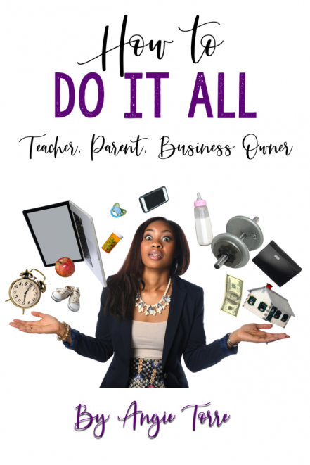 How to do it all, teacher, parent, business owner