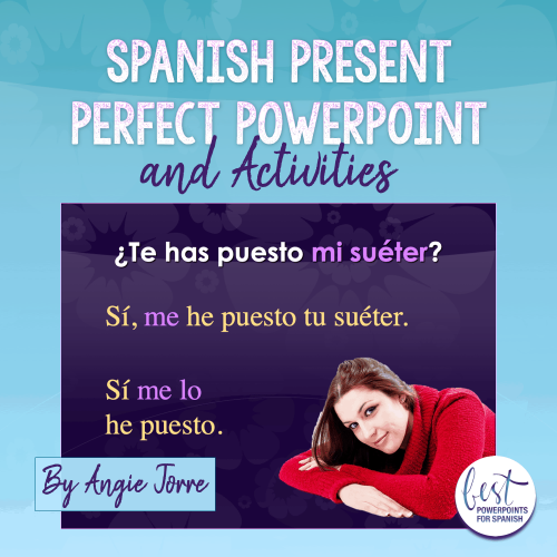 Spanish Present Perfect PowerPoint and Activities by Angie Torre