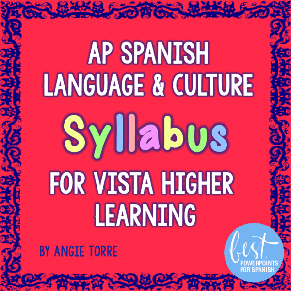 AP Spanish Language and Culture Syllabus for Vista Higher Learning