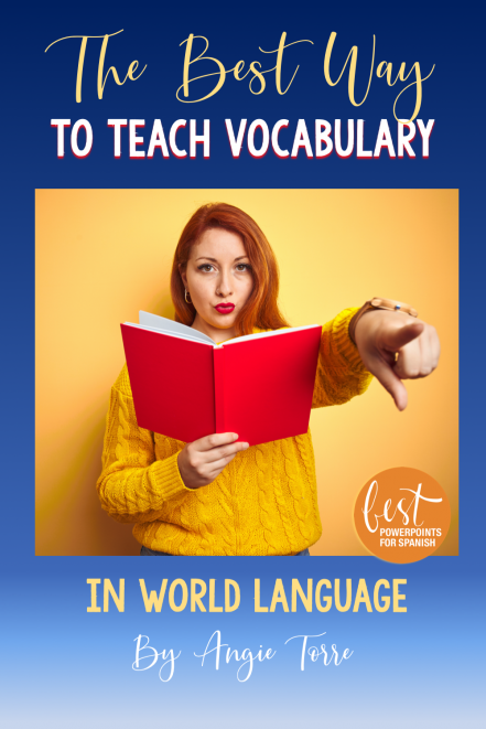 The best way to teach vocabulary in world language