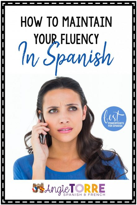 How to Maintain your fluency in Spanish