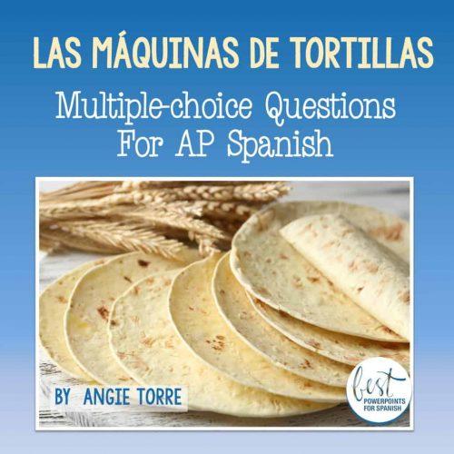 AP Spanish Multiple-Choice Questions for Las máquinas de tortillas