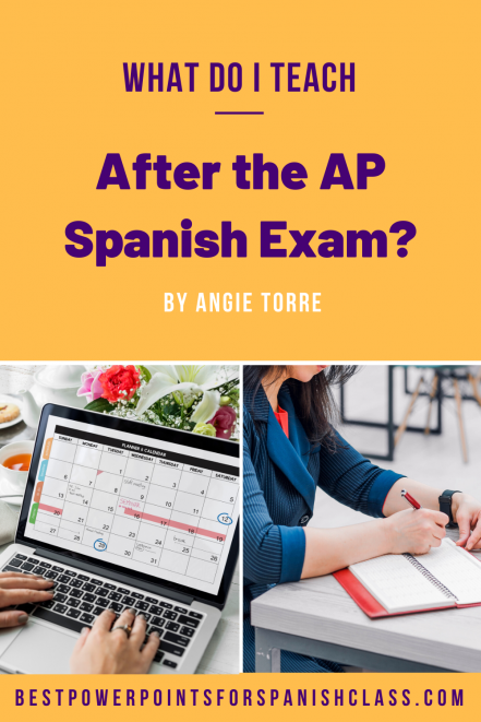 What do I teach after the AP Spanish Exam?