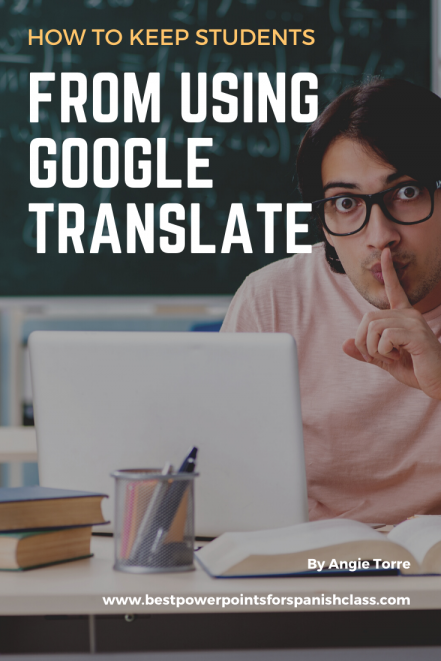 How to Keep Students from Using Google Translate