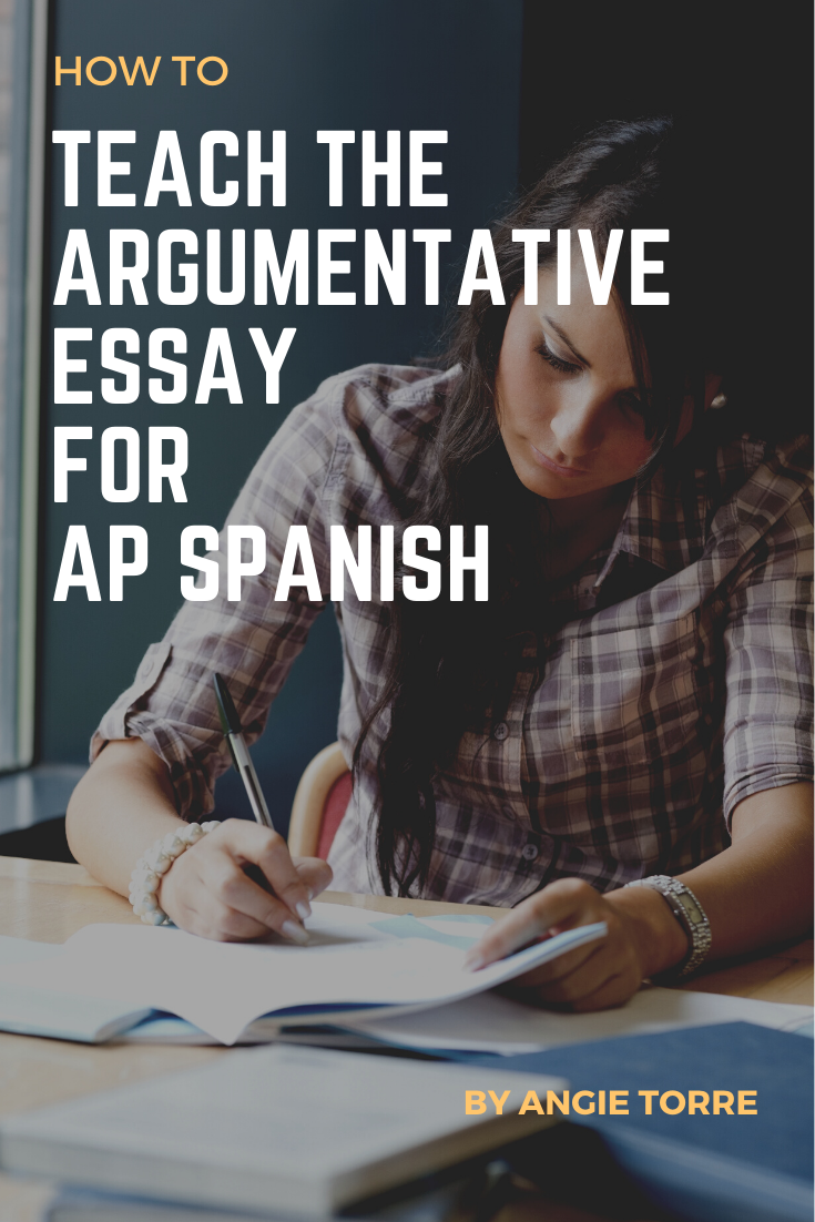 How to Teach the Argumentative Essay for AP Spanish