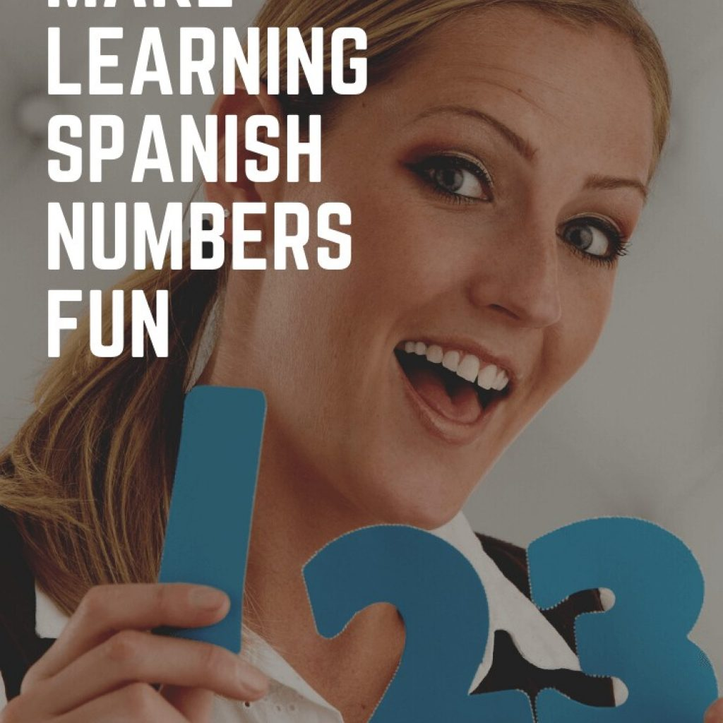 How to Make Learning Spanish Numbers Fun