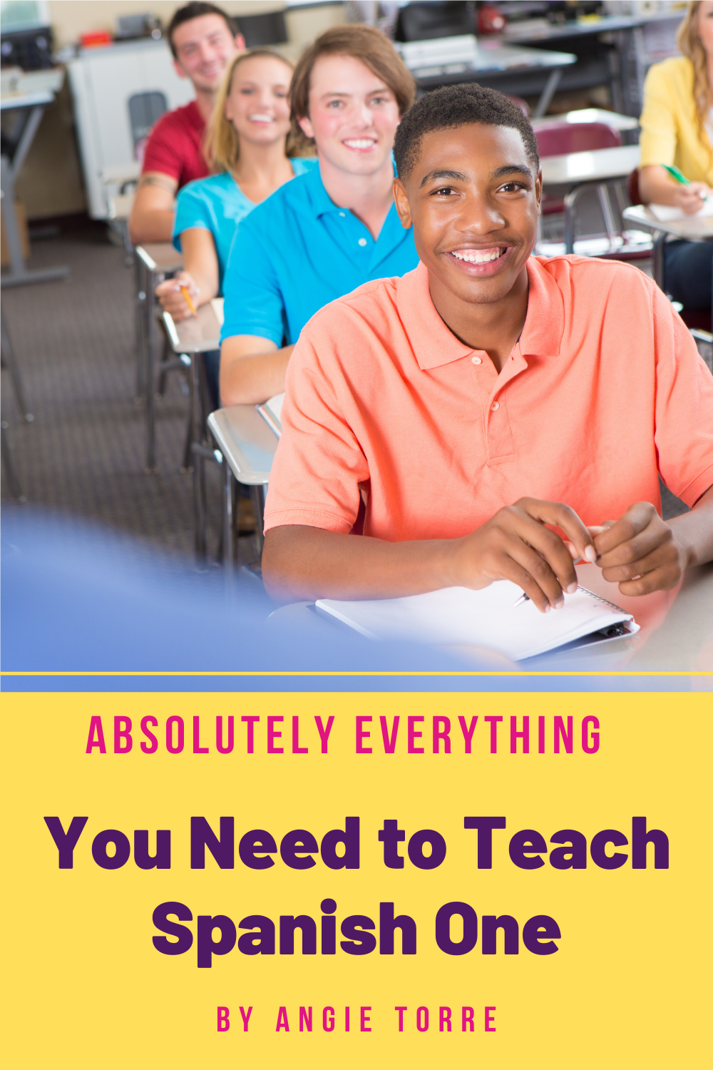 Absolutely Everything You Need to Teach Spanish One Effectively