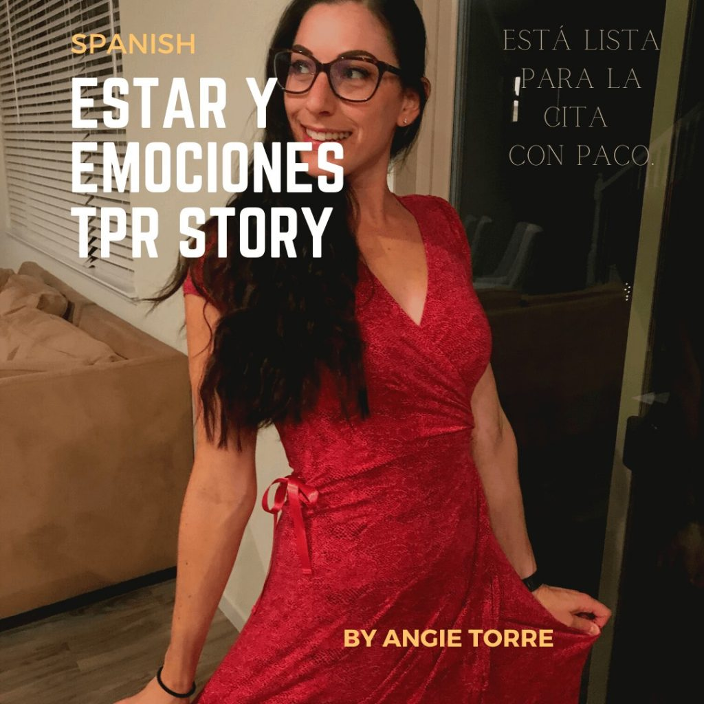 Everything you need to teach Spanish One: Spanish Estar and Emotions TPR Story