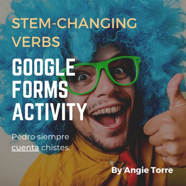 Spanish Stem-changing Verbs Google Forms Activity