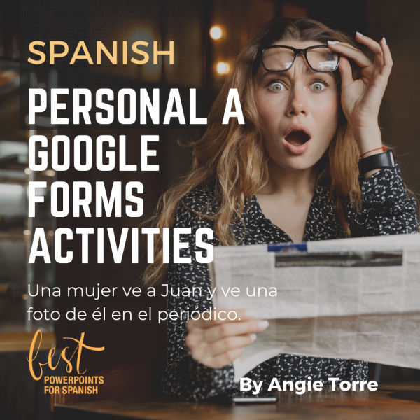 Spanish A Personal Google Forms Activities