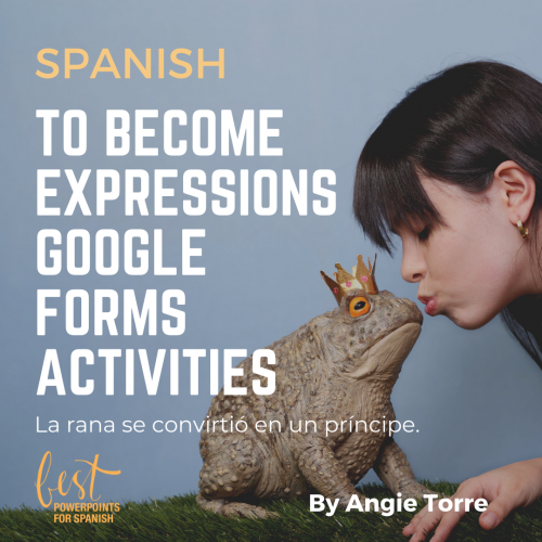 Spanish To Become Expressions Google Forms Activities Girl kissing a frog with a crown on its head