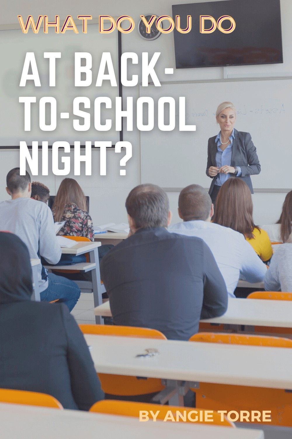 What Do You Do at Back-to-School Night. Teacher in front of adults sitting in desks.