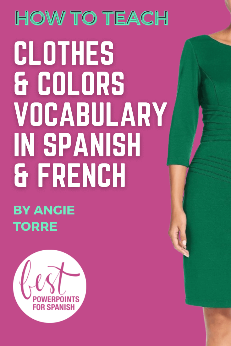 How Do You Teach Clothes and Colors Vocabulary in Spanish and French? Woman wearing green dress